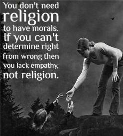 You do not need religion